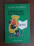 Epigrame cu...cantec - Victor Macarevici , autograf / R5P2F, Alta editura