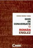 Ghid de conversatie roman-englez/Ioana Maria Turai