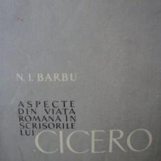 ASPECTE DIN VIATA ROMANA IN SCRISORILE LUI CICERO-N.I. BARBU,1959