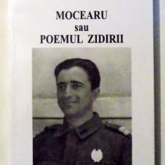 carte vintage ca NOUA,MOCEARU SAU POEMUL ZIDIRII,PR. IOAN BUGA ,2016,T.GRATUIT