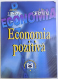 ECONOMIE POZITIVA de RICHARD G. LIPSEY si K. ALEC CHRYSTAL , 1999