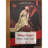 Ultimul dintre Tudori, Philippa Gregory