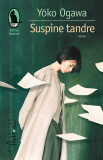 Suspine tandre | Yoko Ogawa, Humanitas Fiction