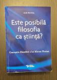 ESTE POSIBILA FILOSOFIA CA STIINTA? CONCEPTIA LUI MIRCEA FLORIAN - ILIE PINTEA