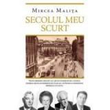 Secolul meu scurt - Mircea Malita