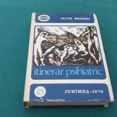 ITINERAR PSIHIATRIC/ PETRE BRÂNZEI/ 1979