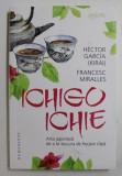 ICHIGO ICHIE - ARTA JAPONEZA DE A TE BUCURA DE FIECARE CLIPA de HECTOR GARCIA , FRANCESC MIRALLES , 2020