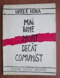 Vintila Horia - Mai bine mort decat comunist