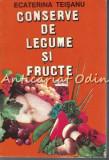 Cumpara ieftin Conserve De Legume Si Fructe - Ecaterina Teisanu