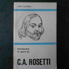 DANA DUMITRIU - INTRODUCERE IN OPERA LUI C. A. ROSETTI