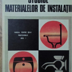 STUDIUL MATERIALELOR DE INSTALATII MANUAL PENTRU SCOLI PROFESIONALE ANUL I - I.