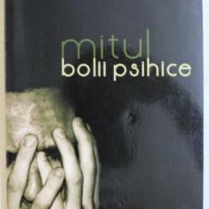 MITUL BOLII PSIHICE DE PARINTELE FILOTHEI FAROS , 2009