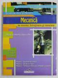 SCOALA DE ARTE SI MESERII , CALIFICARE PROFESIONALA : LUCRATOR IN MECANICA DE MONTAJ , INTRETINERE SI REPARARE , MANUAL PENTRU CLASA A X - a de AUREL