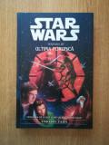Cumpara ieftin TIMOTHY ZAHN - STAR WARS. ULTIMA PORUNCA (2002, editie cartonata)