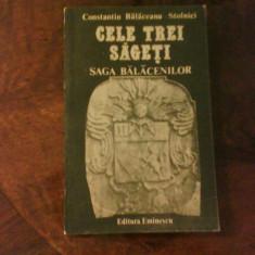 Constantin Balaceanu Stolnici Cele trei sageti. Saga Balacenilor