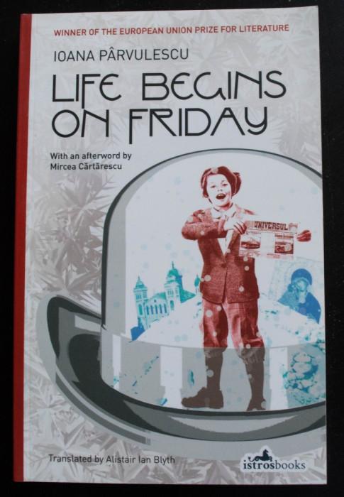 Ioana Pârvulescu - Life Begins on Friday (Viața începe vineri)