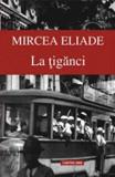 La tiganci/Mircea Eliade, Cartex 2000