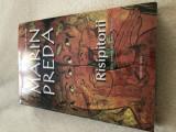 Risipitorii, de Marin Preda, Ed. Cartex 2018, in tipla