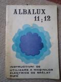 ALBALUX 11;12 Instructiuni de utilizare a masinilor electrice de spalat rufe RSR