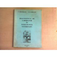 DIAGNOSTICUL DE LABORATOR IN TOXICOLOGIA VETERINARA - V. CRIVINEANU