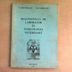 DIAGNOSTICUL DE LABORATOR IN TOXICOLOGIA VETERINARA - V. CRIVINEANU