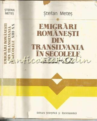 Emigrari Romanesti Din Transilvania In Secolele XIII-XX - Tiraj: 6200 Exemplare foto