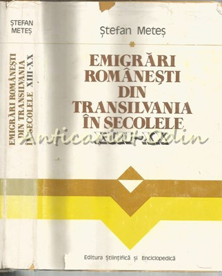Emigrari Romanesti Din Transilvania In Secolele XIII-XX - Tiraj: 6200 Exemplare