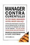 Manager contra curentului   Marcus Buckingham, Curt Coffman