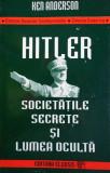 Cumpara ieftin Hitler. Societatile secrete si lumea oculta - Ken Anderson