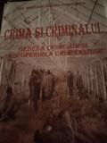 CRIMA SI  CRIMINALUL - DR  MEDEANU TIBERIU CONSTANTIN, LUMINA LEX 1999, DEDIC.
