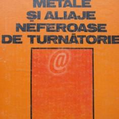 Metale si aliaje neferoase de turnatorie