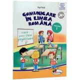 Comunicare in limba romana. Caiet Clasa pregatitoare Sem 1 - Olga Piriiala