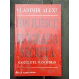 ION ILIESCU BIOGRAFIA SECRETA - VLADIMIR ALEXE