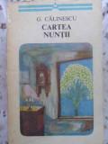 CARTEA NUNTII-G. CALINESCU