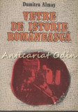 Vetre De Istorie Romaneasca - Dumitru Almas
