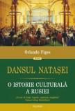 Dansul Natasei. O istorie culturala a Rusiei/Orlando Figes, Polirom