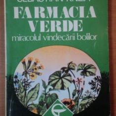 FARMACIA VERDE MIRACOLUL VINDECARII BOLILOR- SEBASTIAN KNEIPP