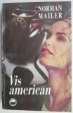 Vis american – Norman Mailer