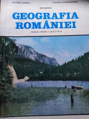 GEOGRAFIA ROMÂNIEI, CLASA A 12 A - VICTOR TUFESCU & COLAB foto