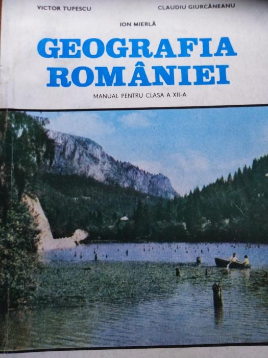 GEOGRAFIA ROMÂNIEI, CLASA A 12 A - VICTOR TUFESCU & COLAB