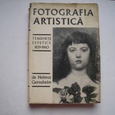 Fotografia artistica. Tendinte estetice 1839-1960 - Helmut Gernsheim