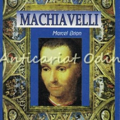 Machiavelli - Marcel Brion