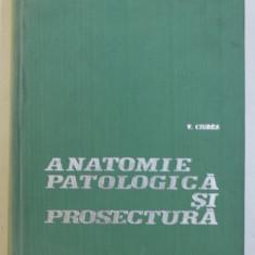 ANATOMIA PATOLOGICA SI PROSECTURA de V . CIUREA , 1971