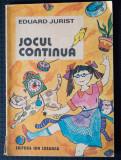 Eduard Jurist - Jocul continuă (ilustrații: Dana Schobel-Roman)
