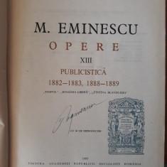 Eminescu - Opere 13 / Publicistica - Ed. Academiei 1985, Alta editura