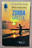 Zorba Grecul. Editura Humanitas, 2016 - Nikos Kazantsakis, Humanitas Fiction, Nikos Kazantzakis
