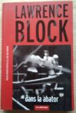 Lawrence Block / DANS LA ABATOR (Colecția Crime Scene Press)