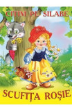 Citim pe silabe: Scufita Rosie