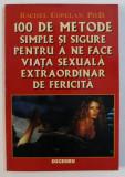 100 DE METODE SIMPLE SI SIGURE PENTRU A NE FACE VIATA SEXUALA EXTRAORDINAR DE FERICITA de RACHEL COPELAND , 1996