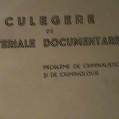 CULEGERE DE MATERIALE DOCUMENTARE-PROBLEME DE CRIMINALISTICA SI CRIMINOLOGIE-